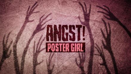 Angst! Poster Girl