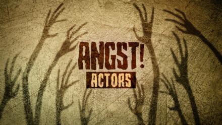 Angst! Actors